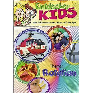Entdecker-Kids - Thema: Rotation
